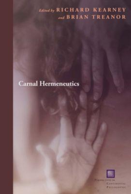Perspectives in Continental Philosophy: Carnal Hermeneutics, Brian Treanor