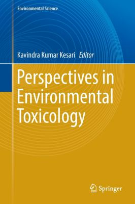 Perspectives in Environmental Toxicology, Kavindra Kumar Kesari