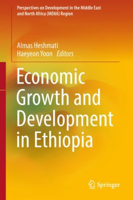 Perspectives on Development in the Middle East and North Africa (MENA) Region: Economic Growth and Development in Ethiopia