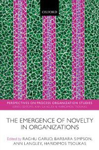 Perspectives on Process Organization Studies: Emergence of Novelty in Organizations