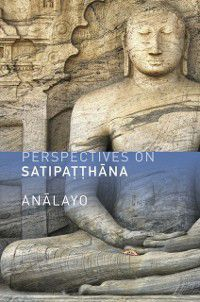 Perspectives on Satipatthana, Analayo