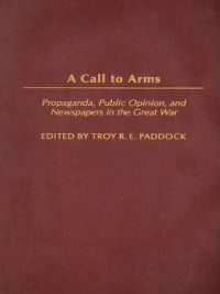 Perspectives on the Twentieth Century: A Call to Arms, Troy Paddock