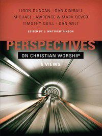Perspectives: Perspectives on Christian Worship