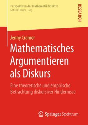 Perspektiven der Mathematikdidaktik: Mathematisches Argumentieren als Diskurs, Jenny Cramer