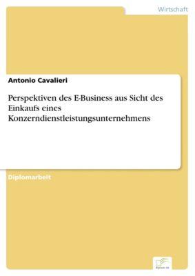 Perspektiven des E-Business aus Sicht des Einkaufs eines Konzerndienstleistungsunternehmens, Antonio Cavalieri
