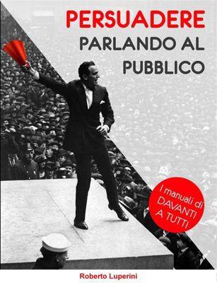 Persuadere Parlando al Pubblico, Roberto Luperini