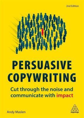 Persuasive Copywriting, Andy Maslen