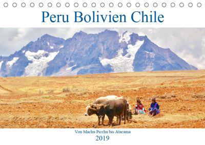 Peru Bolivien Chile (Tischkalender 2019 DIN A5 quer), Reinhard Werner