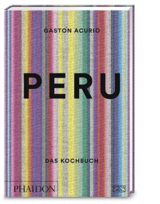 Peru. Das Kochbuch - Gastón Acurio |