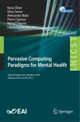 Pervasive Computing Paradigms for Mental Health