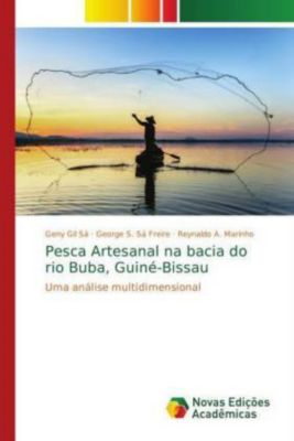 Pesca Artesanal na bacia do rio Buba, Guiné-Bissau, Geny Gil Sá, George S. Sá Freire, Reynaldo A. Marinho