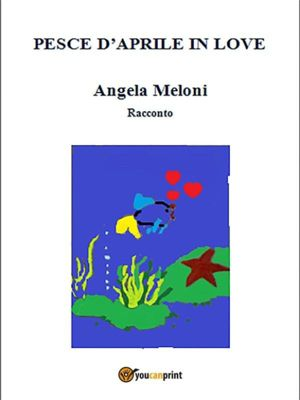 Pesce d'Aprile in love, Angela Meloni