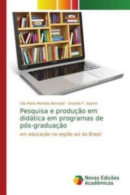 Pesquisa e produção em didática em programas de pós-graduação, Lília Maria Mendes Bernardi, Orlando F. Aquino