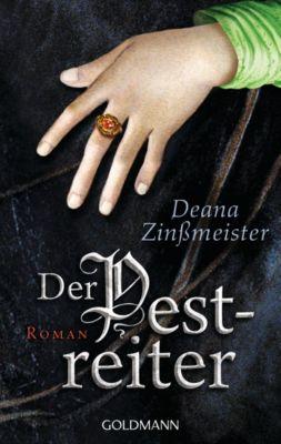 Pest-Trilogie Band 2: Der Pestreiter, Deana Zinßmeister