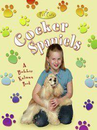 Pet Care: Cocker Spaniels, Bobbie Kalman, Kelley MacAulay