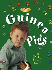 Pet Care: Guinea Pigs, Bobbie Kalman, Kelley MacAulay