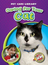 Pet Care Library: Caring for Your Cat, Derek Zobel