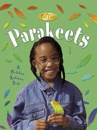 Pet Care: Parakeets, Bobbie Kalman, Kelley MacAulay