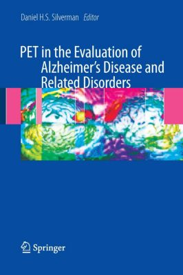 PET in the Evaluation of Alzheimer's Disease and Related Disorders, Danbiel H. S. Silverman