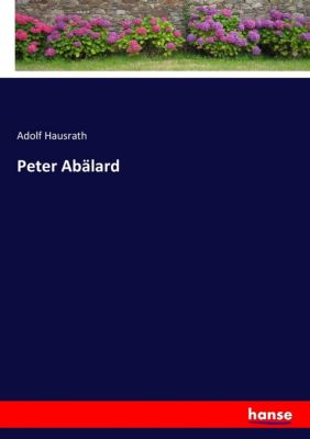 Peter Abälard - Adolf Hausrath |