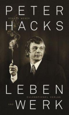 Peter Hacks - Leben und Werk - Ronald Weber pdf epub