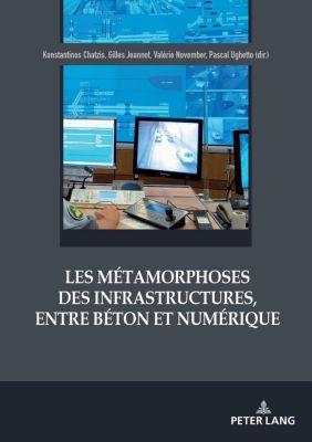Peter Lang AG, Internationaler Verlag der Wissenschaften: Les métamorphoses des infrastructures, entre béton et numérique