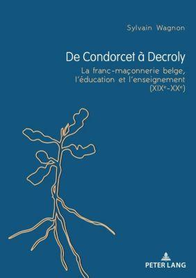 Peter Lang AG, Internationaler Verlag der Wissenschaften: De Condorcet à Decroly, Sylvain Wagnon