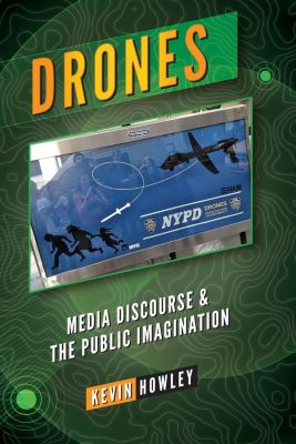 Peter Lang Inc., International Academic Publishers: Drones, Kevin Howley