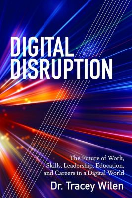 Peter Lang Inc., International Academic Publishers: Digital Disruption, Tracey Wilen-Daugenti