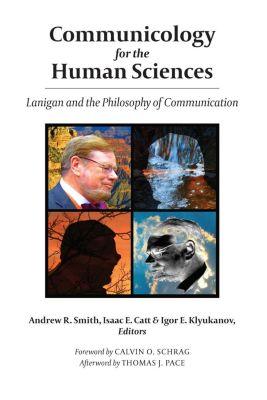 Peter Lang Inc., International Academic Publishers: Communicology for the Human Sciences, Igor E. Klyukanov, Andrew R. Smith, Isaac E. Catt