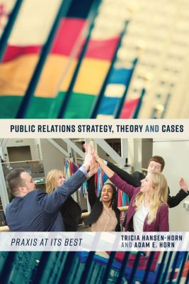 Peter Lang Inc., International Academic Publishers: Public Relations Strategy, Theory, and Cases, Adam E. Horn, Tricia Hansen-Horn