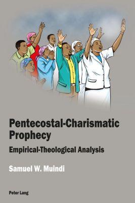 Peter Lang Ltd, International Academic Publishers: Pentecostal-Charismatic Prophecy, Samuel W. Muindi