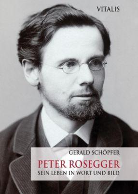 Peter Rosegger, Gerald Schöpfer