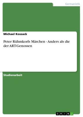 Peter Rühmkorfs Märchen - Anders als die der ART-Genossen, Michael Kossack