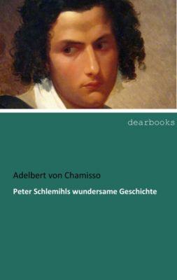 Peter Schlemihls wundersame Geschichte - Adelbert von Chamisso |