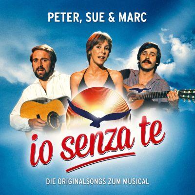 Peter, Sue & Marc - Io Senza Te -  Die Originalsongs zum Musical, Peter Reber, Sue Schell, Marc Dietrich