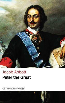 Peter the Great, Jacob Abbott