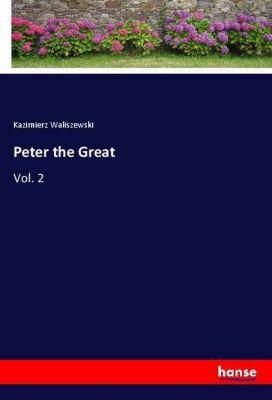 Peter the Great, Kazimierz Waliszewski