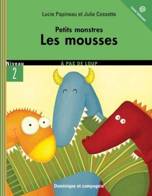 Petits monstres: Les mousses, Lucie Papineau