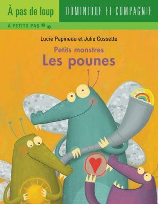 Petits monstres: Les pounes, Lucie Papineau