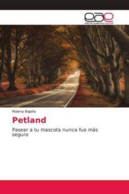 Petland, Malena Bajaña