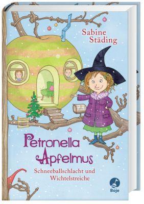 Petronella Apfelmus Band 3: Schneeballschlacht und Wichtelstreiche - Sabine Städing |