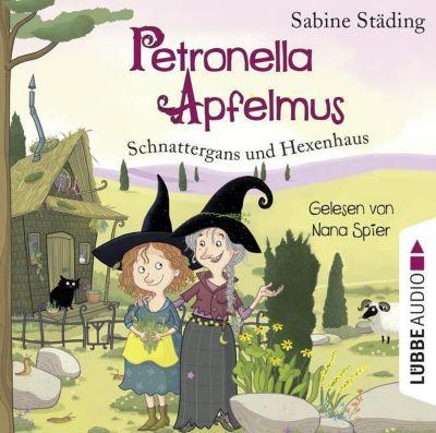 Petronella Apfelmus - Schnattergans und Hexenhaus, 2 Audio-CDs, Sabine Städing