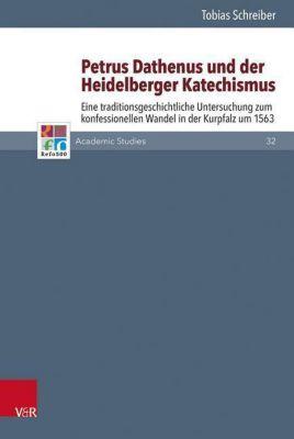 Petrus Dathenus und der Heidelberger Katechismus, Tobias Schreiber