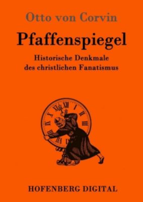 Pfaffenspiegel, Otto von Corvin