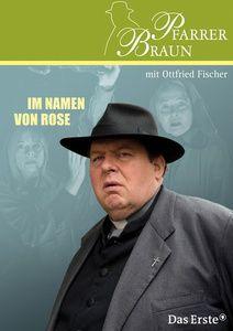 Pfarrer Braun: Im Namen von Rose, keiner
