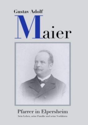 Pfarrer Gustav Adolf Maier - Dieter Zakowski |