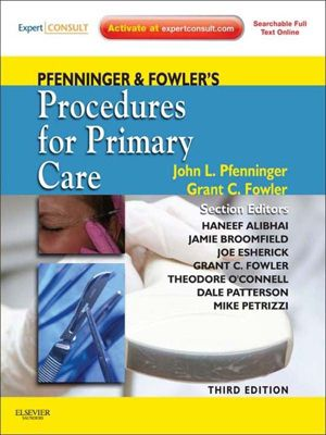Pfenninger and Fowler's Procedures for Primary Care E-Book, Grant C. Fowler, John L. Pfenninger