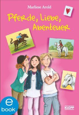 Pferde, Liebe, Abenteuer, Marliese Arold