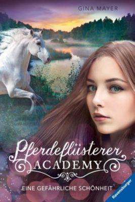 Pferdeflüsterer-Academy - Eine gefährliche Schönheit, Gina Mayer